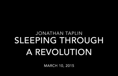 Sleeping Through a Revolution - Jonathan Taplin